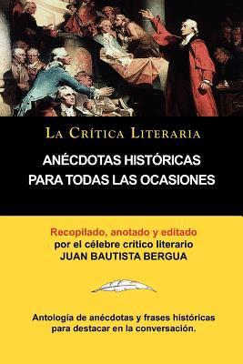 An Cdotas Hist Ricas Para Todas Las Ocasiones, Colecci N La Cr Tica Literaria Por El C Lebre Cr Tico Literario Juan Bautista Bergua, Ediciones Ib Rica 9788470839504