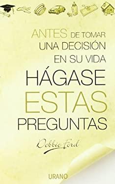 Antes de Tomar Una Decision En Su Vida Hagase Estas Preguntas 9788479535735