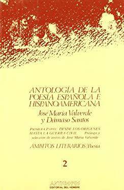 Antologia de la poesia espaola e hispanoamericana (mbitos Literarios / Poesa, Primera parte - volumen 2.)
