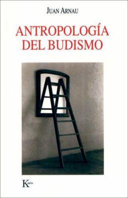 Antropologia del Budismo 9788472456457