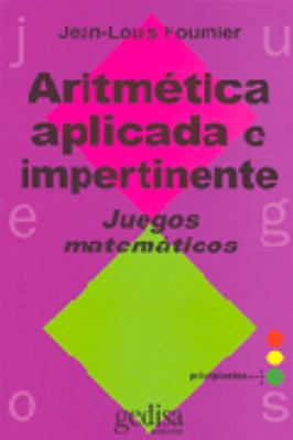 Aritmetica Aplicada E Impertinente = Applied and Impertinent Math 9788474325553