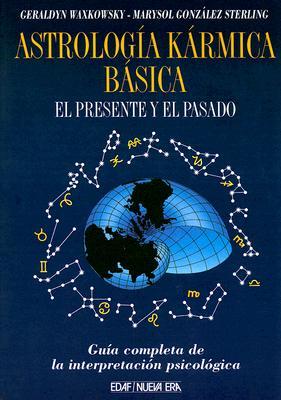 Astrologia Karmica Basica: El Presente y el Pasado 9788476407608