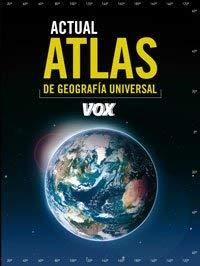 Atlas actual de geografia universal Vox/ Vox Current Atlas of Universal Geography (Spanish Edition)