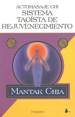 Automasaje-Chi: Sistema Taoista de Rejuvenecimiento = Chi Self-Massage 9788478080786