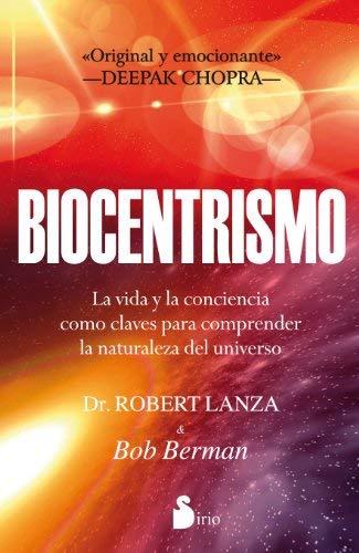 Biocentrismo: La Vida y la Conciencia Como Claves Para Comprender la Naturaleza del Universo 9788478088072