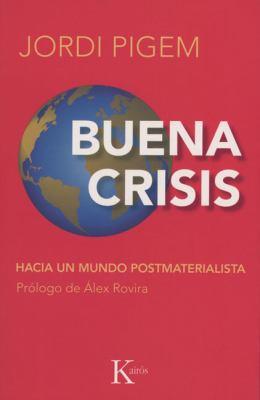Buena Crisis: Hacia un Mundo Postmaterialista 9788472457294