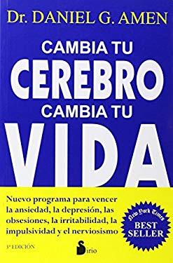 Cambia Tu Cerebro, Cambia Tu Vida 9788478087839
