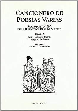 Cancionero de poesias varias: Manuscrito 1587 de la Biblioteca Real de Madrid (Biblioteca filologica hispana) (Spanish Edition) - LABRADOR HERRAIZ , JOSE J. Y OTROS