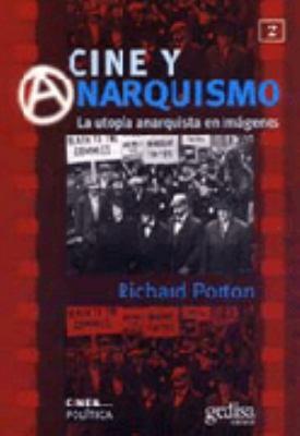 Cine y Anarquismo = Film and the Anarchist Imagination 9788474327922