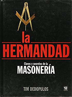 La Hermandad: Claves y Secretos de la Masoneria = The Brotherhood 9788479278038