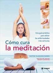 Como Cura La Meditacion (the Meditation Doctor)