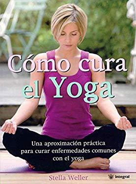 Como Cura el Yoga 9788478717866