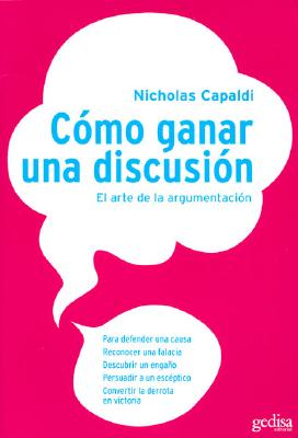 Como Ganar Una Discusion = How to Win an Argument