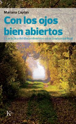 Con los Ojos Bien Abiertos: La Practica del Discernimiento en la Senda Espiritual = Eyes Wide Open 9788472457607