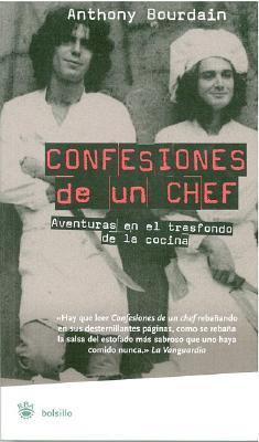 Confesiones de un Chef: Aventuras en el Trasfondo de la Cocina 9788478713738