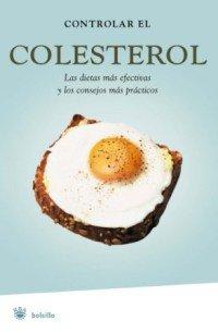 Controlar el Colesterol: Las Dietas Mas Efectivas y los Consejos Mas Practicos 9788478716012
