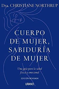 Cuerpo de Mujer, Sabiduria de Mujer = Women's Bodies, Women's Wisdom 9788479533397