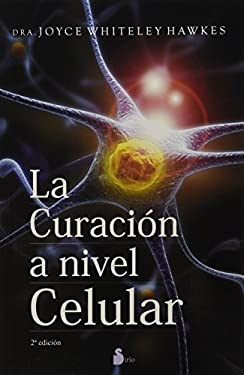 La Curacion A Nivel Celular = Cell Level, Healing 9788478087358