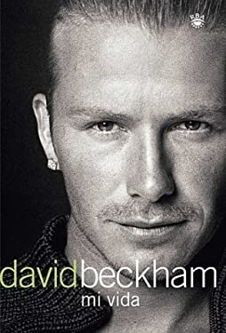 David Beckham: Mi Vida = David Beckham: My Side 9788478710812