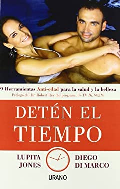 Deten el Tiempo: 9 Herramientas Anti-Edad Para la Salud y Belleza = Stop the Time 9788479537852