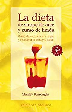 Dieta de Sirope de Arce y Zumo de Limon 9788477206811