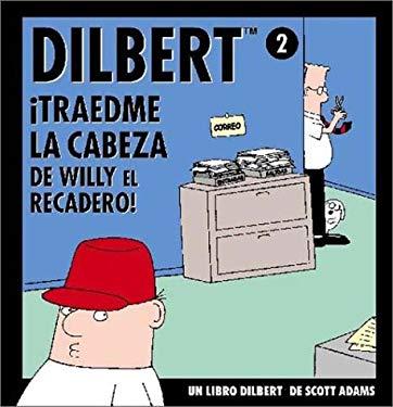 Dilbert, Traedme la Cabeza de Willy el Recadero 9788475775623