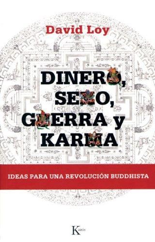 Dinero, Sexo, Guerra y Karma: Ideas Para una Revolucion Buddhista = Money, Sex, War and Karma