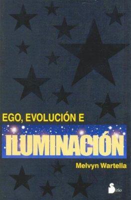 Ego, Evolucion E Iluminacion 9788478084876