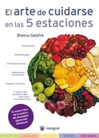 El Arte de Cuidarse En Las 5 Estaciones (the Art of Well-Being in All Five Seasons) 9788478711284
