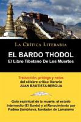 El Bardo Thodol: El Libro Tiberano de Los Muertos, Padma Sambhava, Prologado y Anotado Por Juan B. Bergua 9788470831379