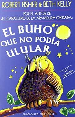 El Buho Que No Podia Ulular 9788477206859