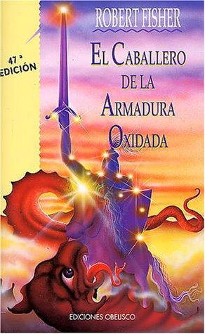 El Caballero de La Armadura Oxidada 9788477204053