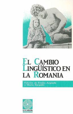 El Cambio Linguistico En La Romania 9788478560493