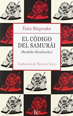 El Codigo del Samurai: Bushido Shoshinshu