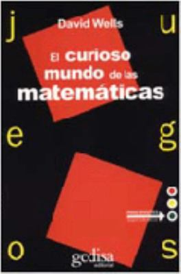 El Curioso Mundo de Las Matematicas = Curious World of Mathematics 9788474327816