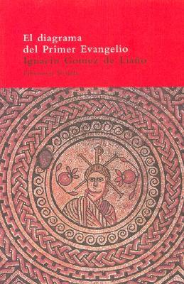 El Diagrama del Primer Evangelio y Las Imagenes de Jesus En El Cristianismo Primitivo 9788478446902