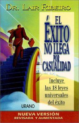 El Exito No Llega Por Casualidad 9788479534035