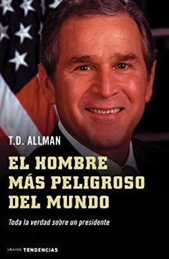 Hombre Mas Peligroso del Mundo, El 9788479535827