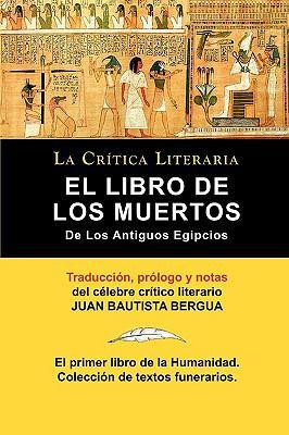 El Libro de Los Muertos de Los Antigos Egipcios