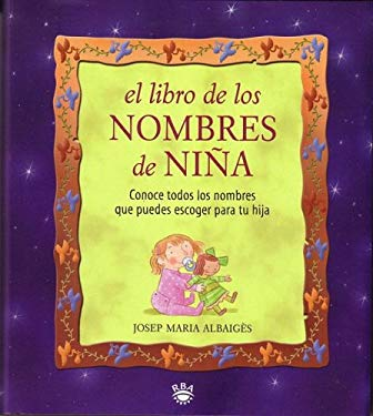 El Libro de Los Nombres de Nina (the Book of Girl Names) 9788479015237