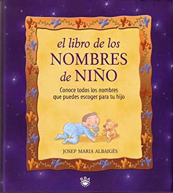 El Libro de Los Nombres de Ninos: The Book of Boy Names 9788479015244
