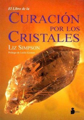 El Libro de la Curacion Por los Cristales 9788478083497