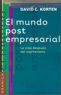El Mundo Post Empresarial: La Vida Despues del Capitalismo 9788475777948