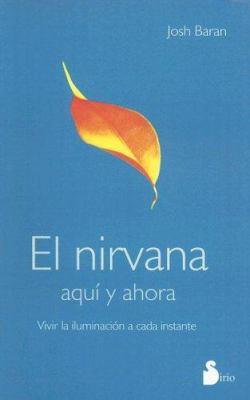 El Nirvana Aqui y Ahora: Vivir la Iluminacion A Cada Instante 9788478084579
