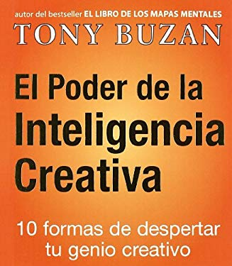 El Poder de la Inteligencia Creativa: 10 Formas de Despertar Tu Genio Creativo = The Power of Creative Intelligence 9788479535407