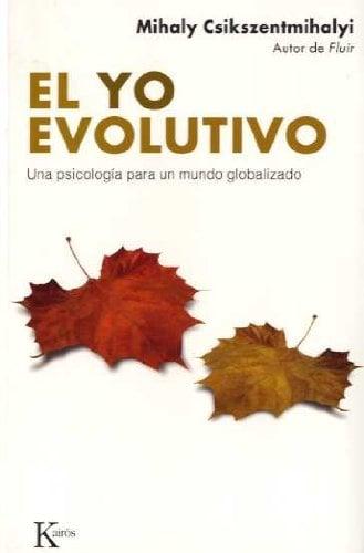 El Yo Evolutivo: Una Psicologia Para un Mundo Globalizado 9788472456662