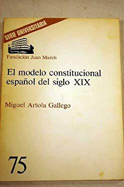 El modelo constitucional espaol del siglo XIX