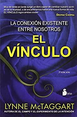 El Vinculo: La Conexion Existente Entre Nosotros = The Bond 9788478087846