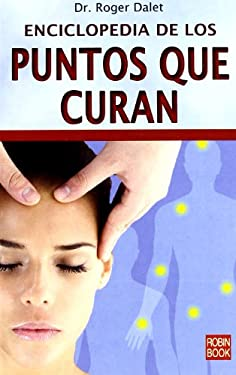 Enciclopedia de los Puntos Que Curan 9788479279486