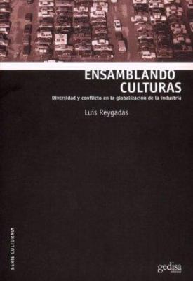 Ensamblando Culturas: Diversidad y Conflicto En La Globalizacion de La Industria 9788474329094